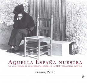 """""""Aquella España nuestra"""" de Jesús Pozo"""