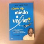 """Por fin un libro necesario: """"¿QUIEN DIJO MIEDO A VOLAR?"""""""