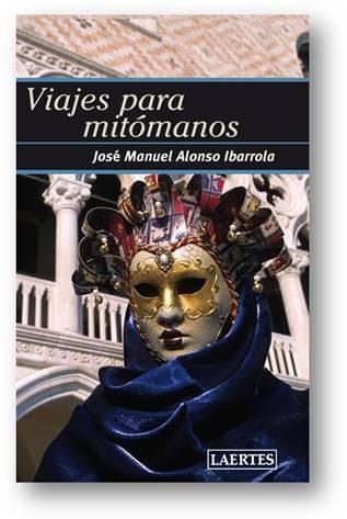 Viajes para mitómanos (Alonso Ibarrola)